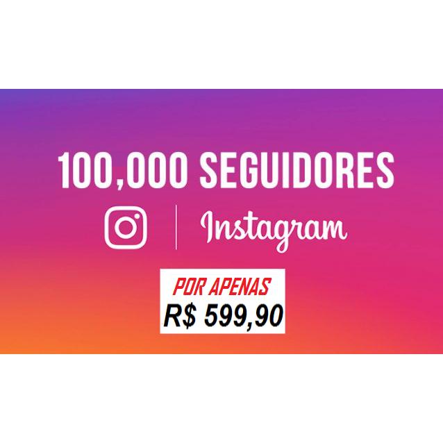 100 Mil Seguidores Instagram Universais - Reposição de 20 Dias