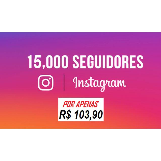 15 Mil Seguidores Instagram Universais - Reposição de 20 Dias