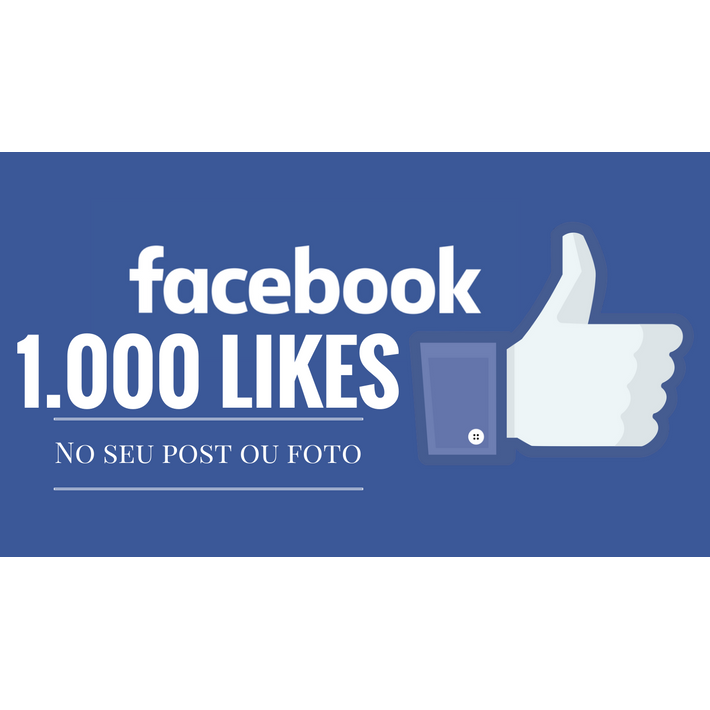 1000 Curtidas Likes Para Seu Post Facebook